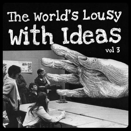 World's Lousy With Ideas Volume 3